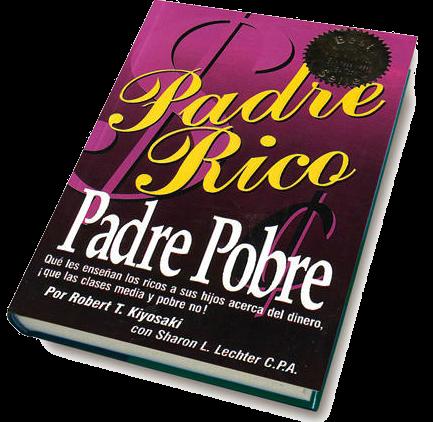 Padre Rico Padre Pobre: Por Robert Kiyosaki