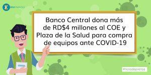 Banco Central dona más de RD$4 millones al COE y Plaza de la Salud para compra de equipos ante COVID-19