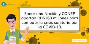 Sanar una Nación y CONEP aportan RD$263 millones para combatir la crisis sanitaria por la COVID-19