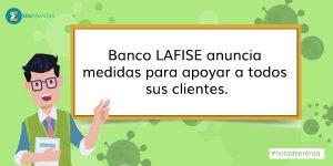 Banco LAFISE anuncia medidas para apoyar a todos sus clientes.