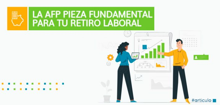La AFP pieza fundamental para tu Retiro Laboral